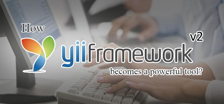 Why Developers Feel Yii 2 Framework a Powerful Tool for Business Web Application Development?