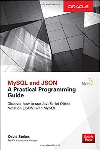 Книга MySQL and JSON: A Practical Programming Guide